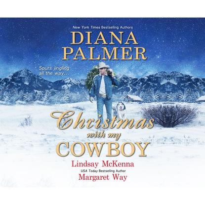 Diana Palmer Christmas with My Cowboy (Unabridged) diana palmer diana palmer christmas collection the rancher christmas cowboy a man of means true blue carrera s bride will of steel winter roses