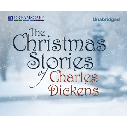 Charles Dickens The Christmas Stories of Charles Dickens (Unabridged) dickens charles david