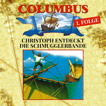 Petra Fohrmann Columbus, Folge 1: Christoph entdeckt die Schmugglerbande otto joachim christoph schwarz folge 5 horror am teufelstisch