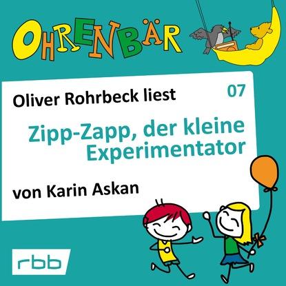 Katrin Askan Ohrenbär - eine OHRENBÄR Geschichte, Folge 7: Zipp Zapp der kleine Experimentator (Hörbuch mit Musik)