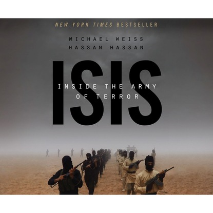 Hassan Hassan ISIS - Inside the Army of Terror (Unabridged) hassan mo awia el rabaa fathi visceral leishmanaisis in eastern sudan