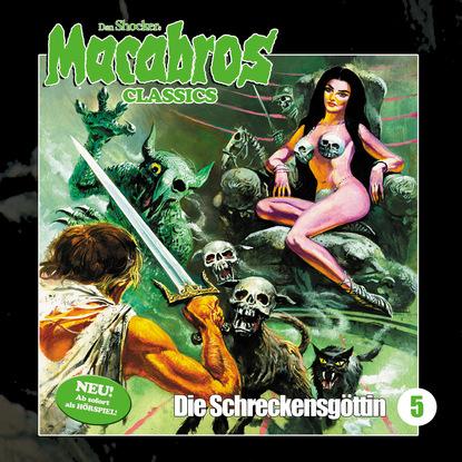 Фото - Dan Shocker Macabros - Classics, Folge 5: Die Schreckensgöttin dan shocker macabros classics folge 6 der horror trip