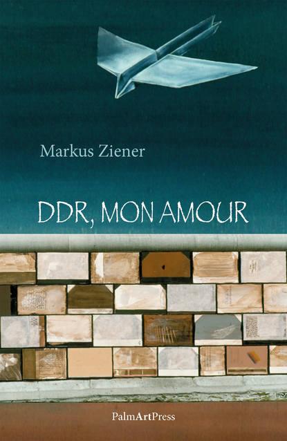 Markus Ziener DDR, mon amour harald martenstein brüh im glanze dieses glückes über deutschland und die deutschen ungekürzt