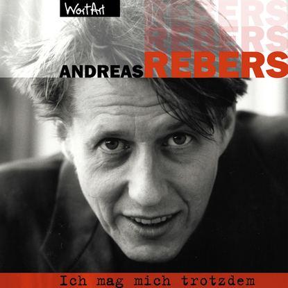 Andreas Rebers Andreas Rebers, Ich mag mich trotzdem andreas riwar valandir