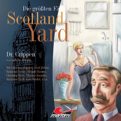 Andreas Masuth Die größten Fälle von Scotland Yard, Folge 8: Dr. Crippen andreas masuth die größten fälle von scotland yard das 100 jahre verbrechen folge 23 isolation 1943