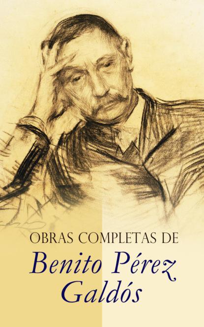 Benito Pérez Galdós Obras Completas de Benito Pérez Galdós benito pérez galdós fortunata y jacinta dos historias de casadas