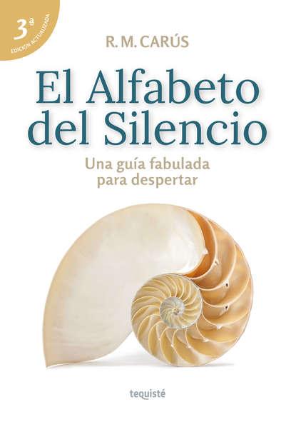 R. M. Carús El Alfabeto del Silencio la musica del silencio