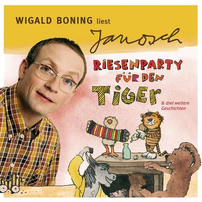 Janosch Väter sprechen Janosch, Folge 4: Wigald Boning liest Janosch - Riesenparty für den Tiger & drei weitere Geschichten (Ungekürzt) недорого