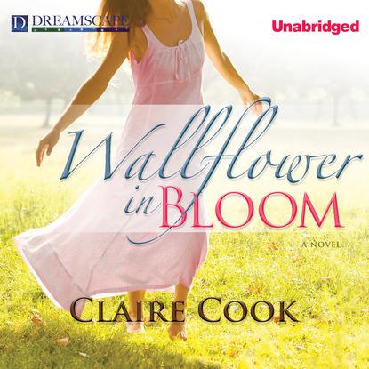 Claire Cook Wallflower in Bloom (Unabridged) claire cook wallflower in bloom unabridged