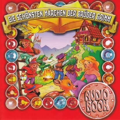 Brüder Grimm Die schönsten Märchen der Brüder Grimm jakob grimm die schönsten märchen der brüder grimm teil 1