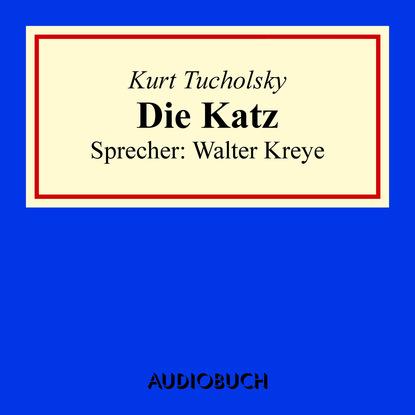 Kurt Tucholsky Die Katz kurt tucholsky wenn einer eine reise tut