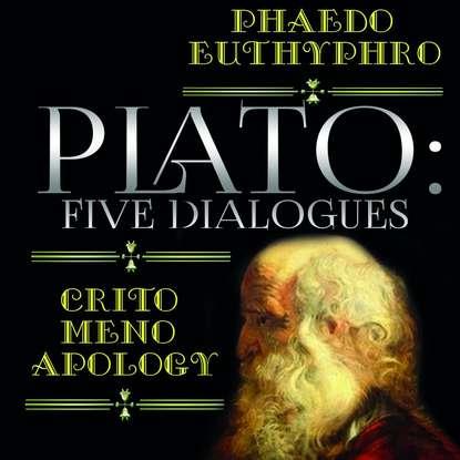 Plato: Five Dialogues: Euthyphro, Apology, Crito, Meno, Phaedo