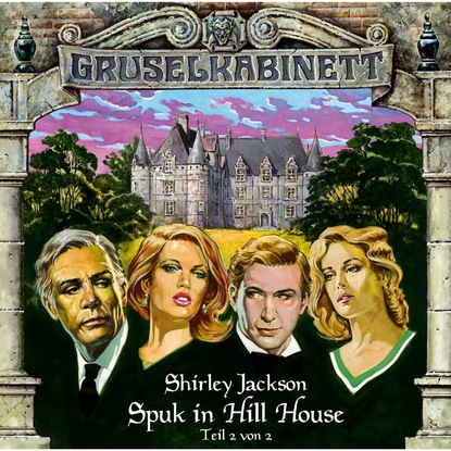 Shirley Jackson Gruselkabinett, Folge 9: Spuk in Hill House (Folge 2 von 2) shirley jackson we have always lived in the castle