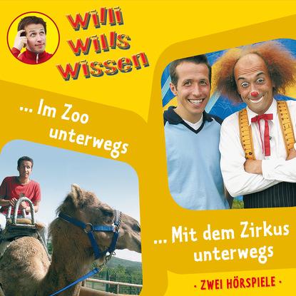 Фото - Jessica Sabasch Willi wills wissen, Folge 5: Im Zoo unterwegs / Mit dem Zirkus unterwegs kay wills wyma selbst ist das kind
