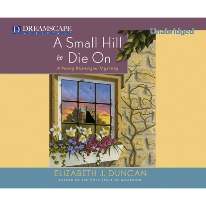 Фото - Elizabeth J. Duncan A Small Hill to Die On - A Penny Brannigan Mystery, Book 4 (Unabridged) linda howard duncan s bride patterson cannon family book 1 unabridged