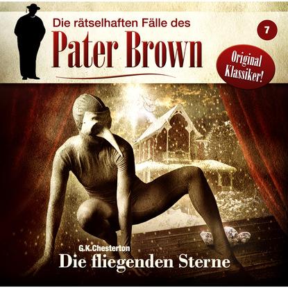Markus Winter Die rätselhaften Fälle des Pater Brown, Folge 7: Die fliegenden Sterne markus winter die rätselhaften fälle des pater brown folge 5 das seltsame verbrechen des john boulnois