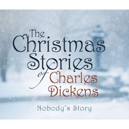 Фото - Charles Dickens Nobody's Story (Unabridged) charles pierce lewarne the love israel family