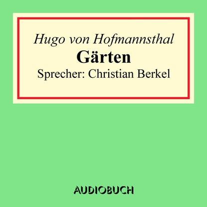 Hugo von Hofmannsthal Gärten hugo von hofmannsthal die frau ohne schatten