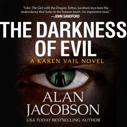 Alan Jacobson The Darkness of Evil - Karen Vail Novels 7 (Unabridged) evil in william golding s novels