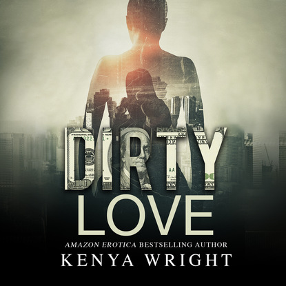 Kenya Wright Dirty Love - The Lion and the Mouse, Book 2 (Unabridged) kenya wright dirty kisses dirty kisses 1 unabridged