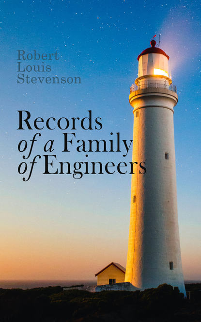 Роберт Льюис Стивенсон Records of a Family of Engineers stevenson robert louis the master of ballantrae