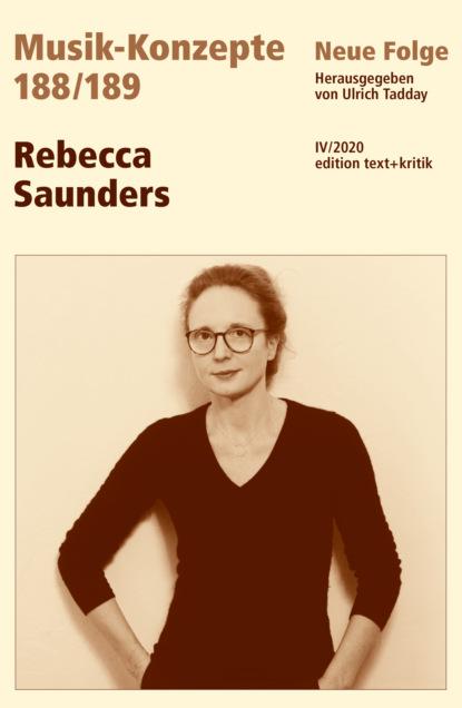 Фото - Группа авторов MUSIK-KONZEPTE 188 / 189: Rebecca Saunders saunders g the brain dead megaphone м saunders