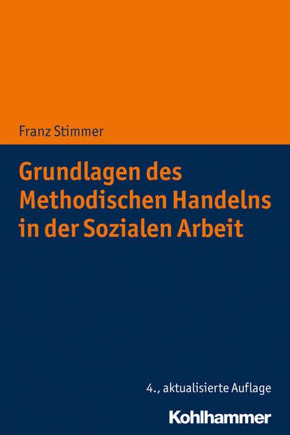 Franz Stimmer Grundlagen des Methodischen Handelns in der Sozialen Arbeit ursula hochuli freund kooperative prozessgestaltung in der sozialen arbeit