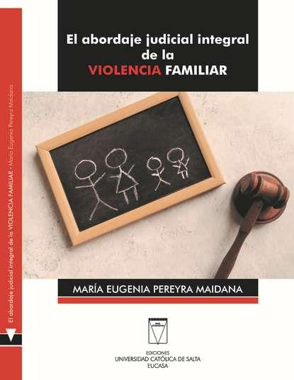 El abordaje judicial integral de la violencia familiar фото