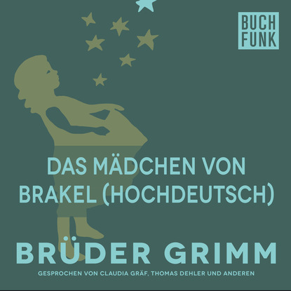 Brüder Grimm Das Mädchen von Brakel (Hochdeutsch) brüder grimm von dem fischer und seiner frau hochdeutsch