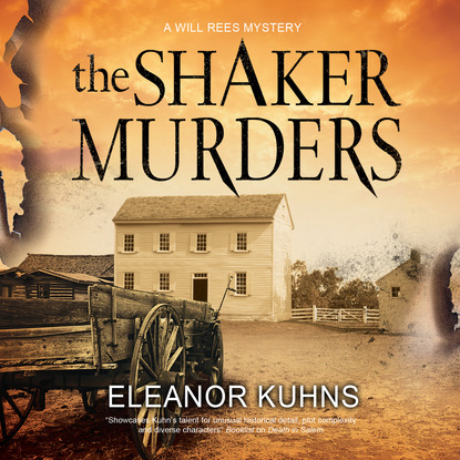 Фото - Eleanor Kuhns A Will Rees Mystery, 6: The Shaker Murders (Unabridged) eleanor kuhns death in salem will rees 4 unabridged