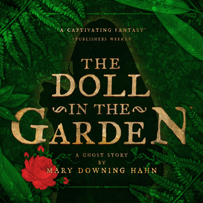 Фото - Mary Downing Hahn The Doll in the Garden (Unabridged) ashley summers that loving touch