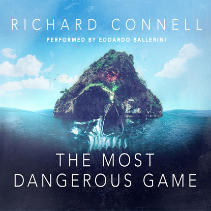 The Most Dangerous Game (Unabridged) фото