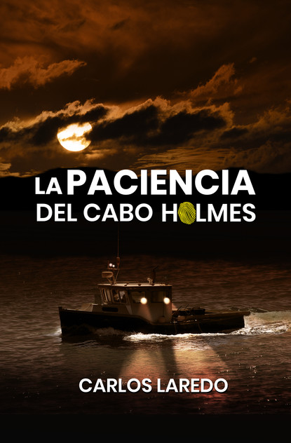 Carlos Laredo La paciencia del cabo Holmes carlos laredo la paciencia del cabo holmes