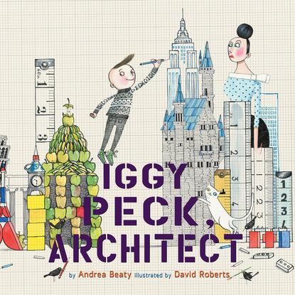 Фото - Andrea Beaty Iggy Peck, Architect (Unabridged) andrea beaty iggy peck and the mysterious mansion unabridged