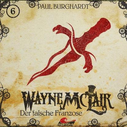 Paul Burghardt Wayne McLair, Folge 6: Der falsche Franzose paul burghardt wayne mclair folge 6 der falsche franzose