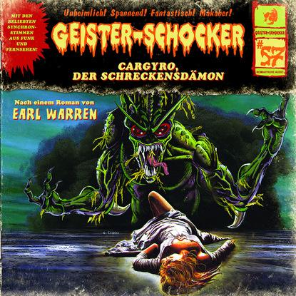 Фото - Earl Warren Geister-Schocker, Folge 57: Cargyro, der Schreckensdämon earl warren gespenster krimi folge 9 tempel der dämonen