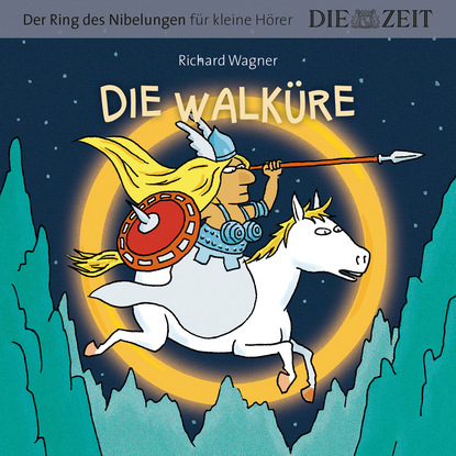 Рихард Вагнер Die ZEIT-Edition Der Ring des Nibelungen für kleine Hörer - Die Walküre paul ziegert die psychologie des t flavius clemens alexandrinus german edition