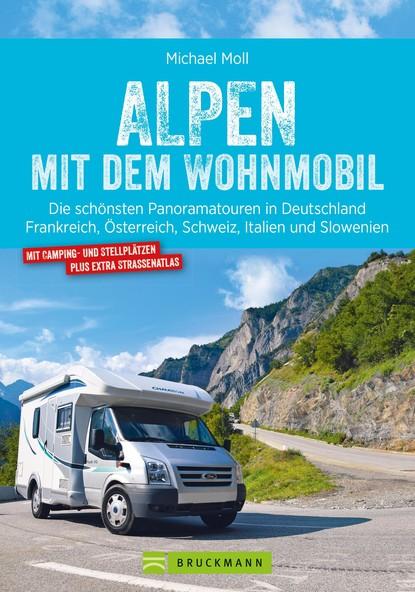 Фото - Michael Moll Alpen mit dem Wohnmobil: Die schönsten Panoramatouren. stephanie linnhe durch und durch dämonisch inc