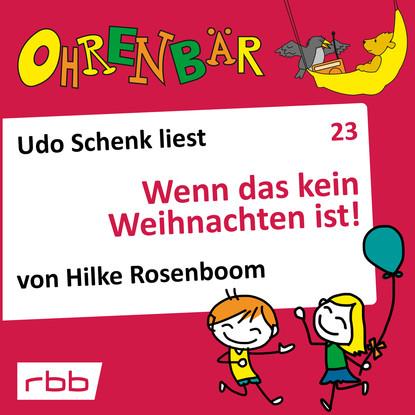 Hilke Rosenboom Ohrenbär - eine OHRENBÄR Geschichte, Folge 23: Wenn das kein Weihnachten ist! (Hörbuch mit Musik) c graupner das wort vom kreuz ist eine torheit gwv 1152 23