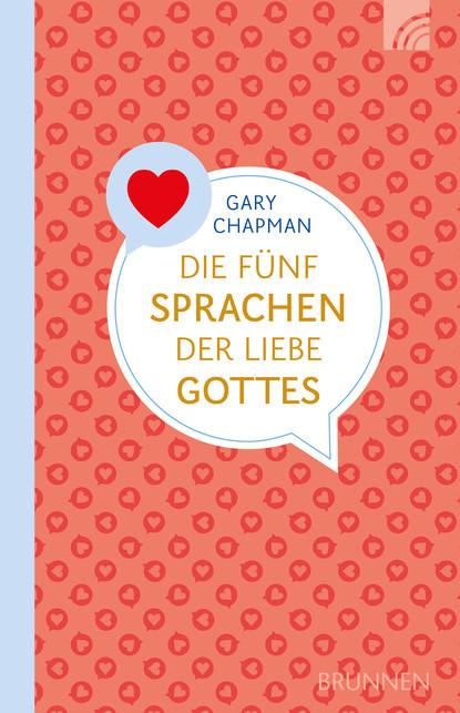 Gary Chapman Die fünf Sprachen der Liebe Gottes jorn seinsch ein gott der liebe