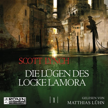 t kirchner still und bewegt op 24 Scott Lynch Die Lügen des Locke Lamora - Gentleman Bastard 1 (Ungekürzt)