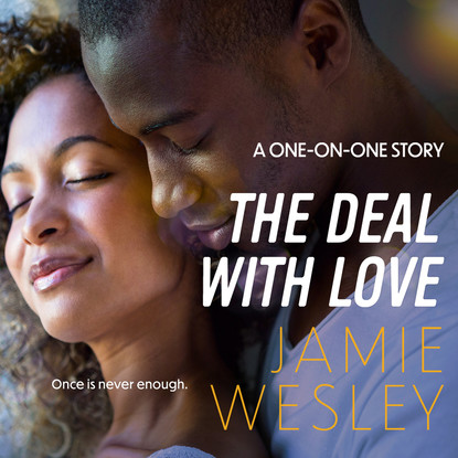 The Deal with Love - One-on-One, Book 3 (Unabridged) фото