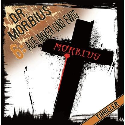 Markus Auge Dr. Morbius, Folge 6: Auf immer und ewig недорого