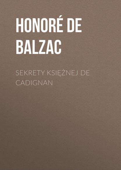 Фото - Оноре де Бальзак Sekrety księżnej de Cadignan therese huston jak kobiety podejmują decyzje
