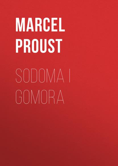 Марсель Пруст Sodoma i Gomora grzegorz zaleski w cztery strony świata