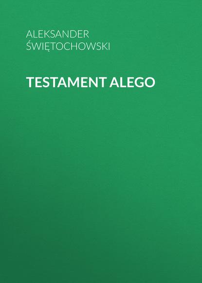 Фото - Aleksander Świętochowski Testament Alego aleksander świętochowski wesele satyra