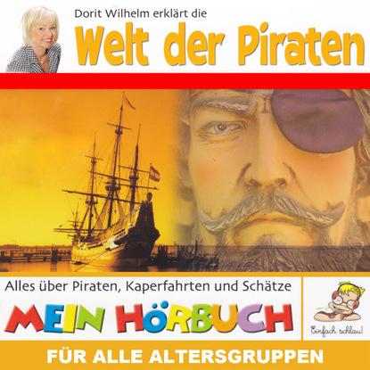 Doritt Wilhelm Dorit Wilhelm erklärt, Dorit Wilhelm erklärt die Welt der Piraten wilhelm leber aufeinander zugehen