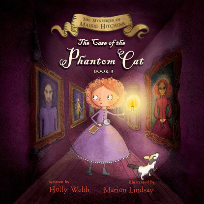 The Case of the Phantom Cat - The Mysteries of Maisie Hitchins, Book 3 (Unabridged)