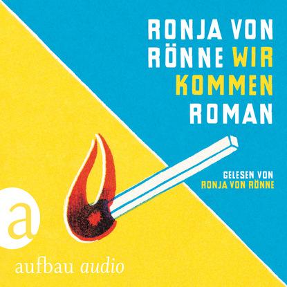 Ronja von Rönne Wir kommen (Gekürzte Hörbuchfassung) deon meyer icarus gekürzte hörbuchfassung