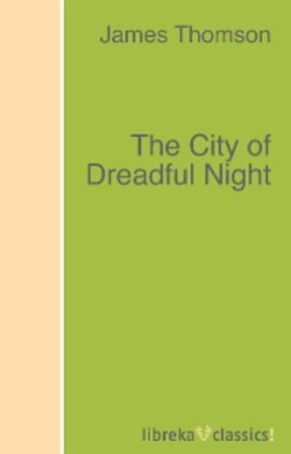 James Thomson The City of Dreadful Night another bullshit night in suck city